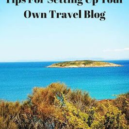 21 Tips for setting up your own Travel Blog Site: New Bloggers