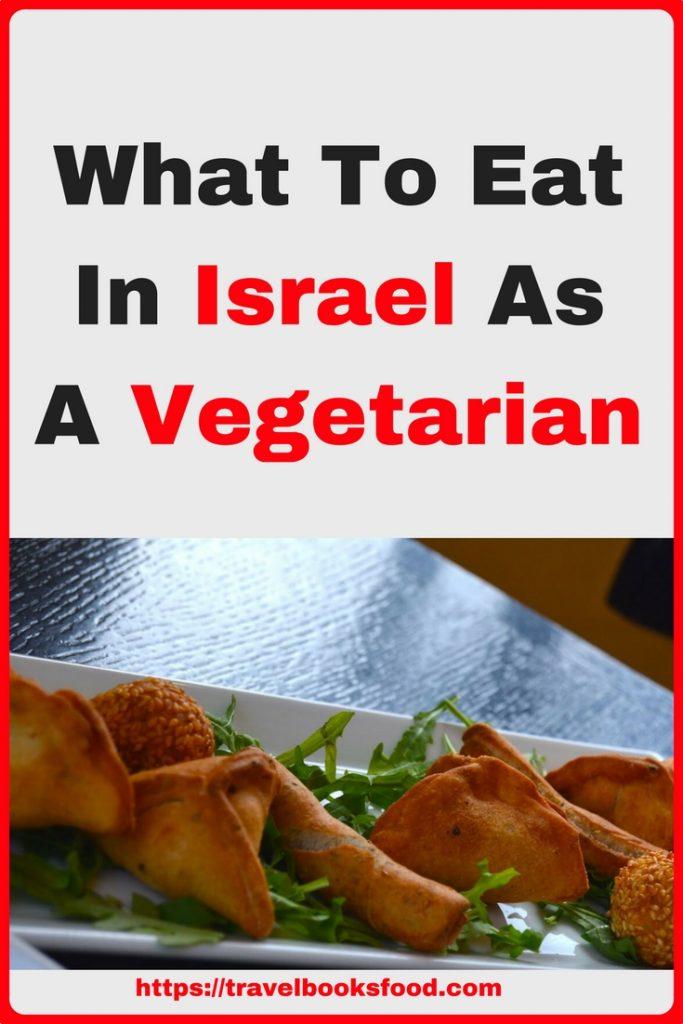 What To Eat In Israel As A Vegetarian | Vegetarian Friendly Countries in the world | Vegan Friendly | Vegetarian Foodie