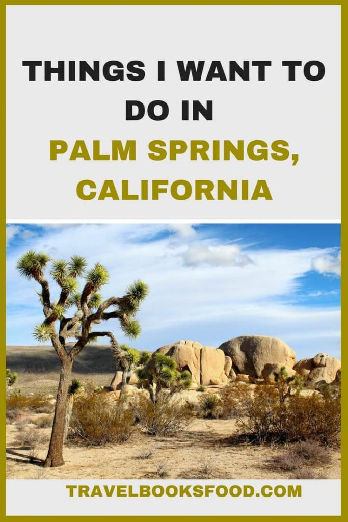 Things I want to do in Palm Springs, California | What to do in Palm Springs, California | Palm Springs Itinerary | Places to visit in Palm Springs